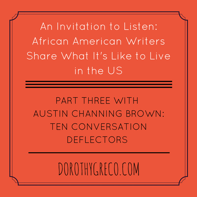 How whites can learn to listen rather than deflect our discomfort an invitation to listen top ten conversation deflectors by austin brown stopboris Choice Image