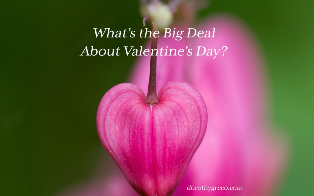 What's the Big Deal about Valentine's Day?