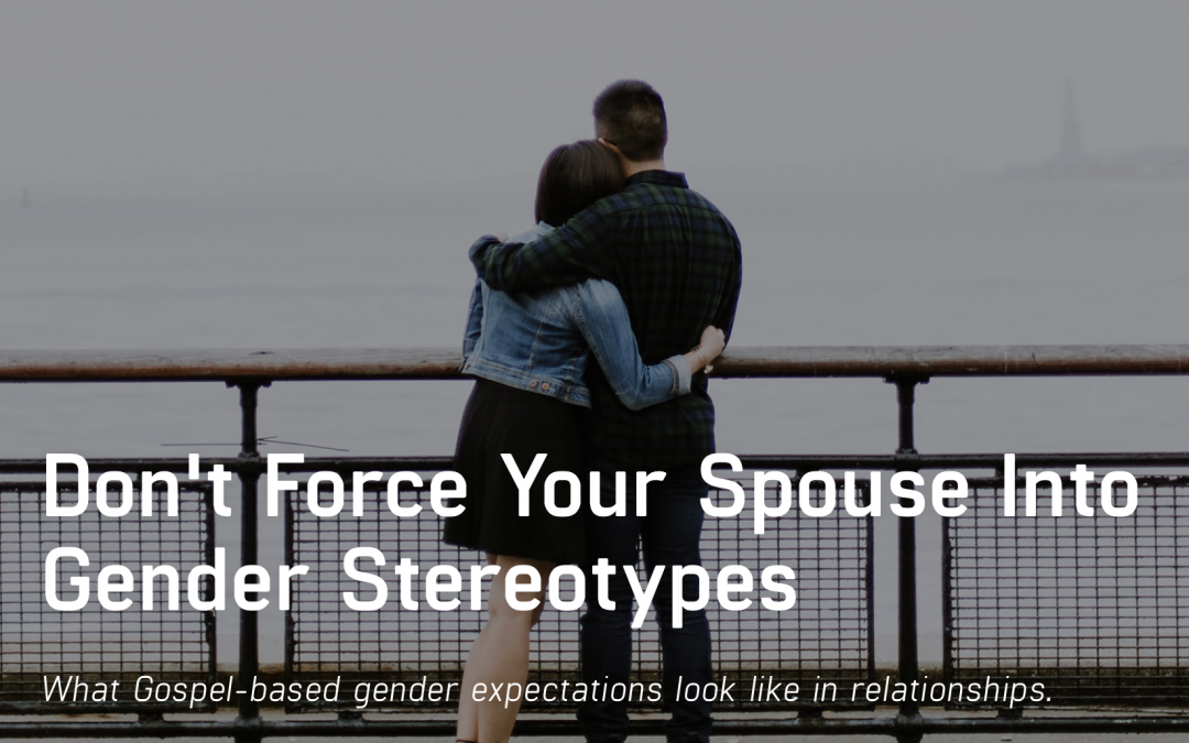 Don't Force Your Spouse into Gender Stereotypes, at Relevant Magazine