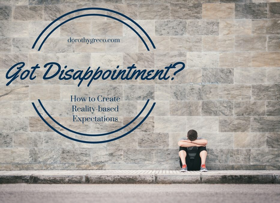Got Disappointment? How to Create Reality-Based Expectations