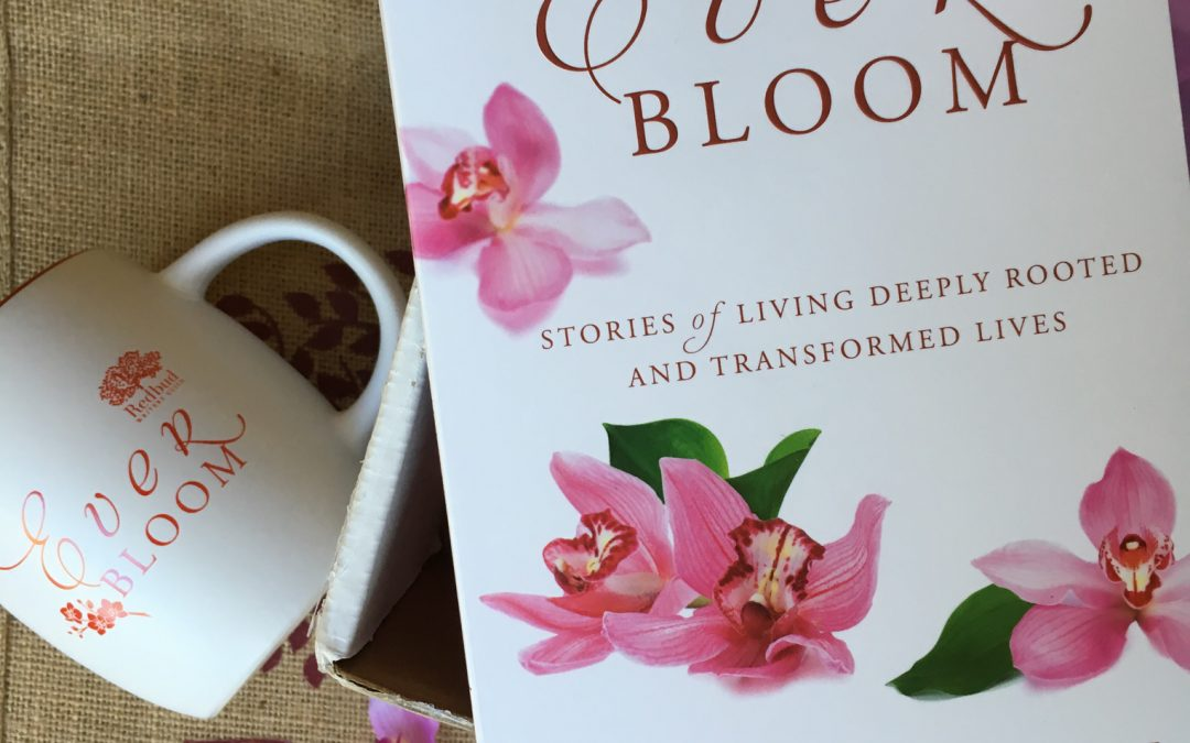 Announcing Everbloom: Stories of Living Deeply Rooted and Transformed Lives