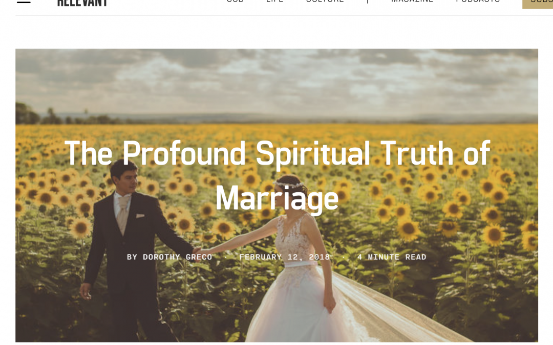 The Profound Spiritual Truth of Marriage, at Relevant Magazine