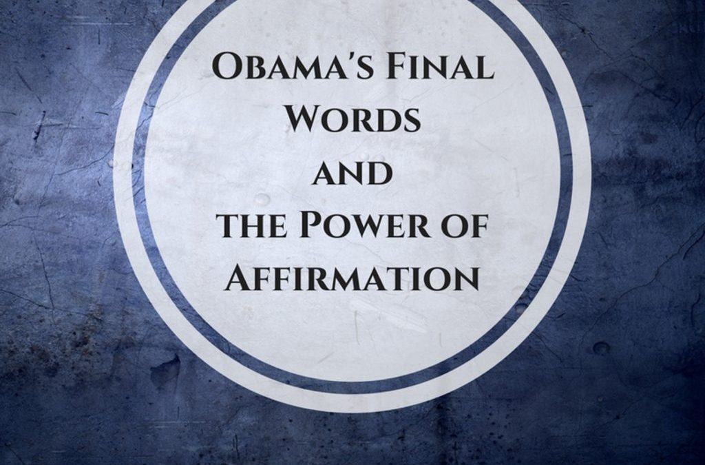 Obama's Final Words and the Power of Affirmation